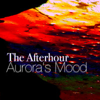 The Afterhour - Aurora's Mood