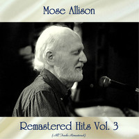 Mose Allison - Remastered Hits Vol, 3 (All Tracks Remastered)