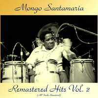 Mongo Santamaria - Remastered Hits Vol, 2 (All Tracks Remastered)