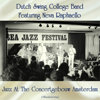 Dutch Swing College Band featuring Neva Raphaello - Jazz At The Concertgebouw Amsterdam (Remastered 2019)