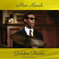 Max Roach - Max Roach Golden Tracks (All Tracks Remastered)