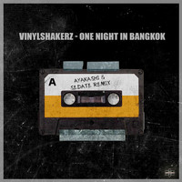 Vinylshakerz - One Night in Bangkok (Ayakashi & Sedate Remix)