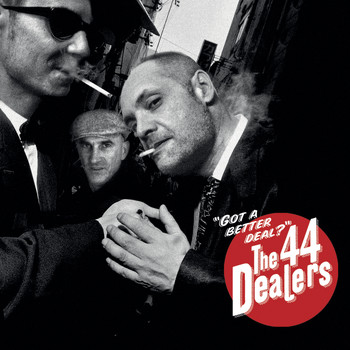 The 44 Dealers - Got a Better Deal?