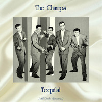 The Champs - Tequila! (All Tracks Remastered)