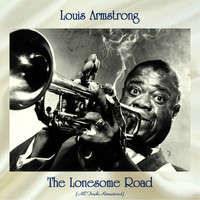 Louis Armstrong - The Lonesome Road (All Tracks Remastered)