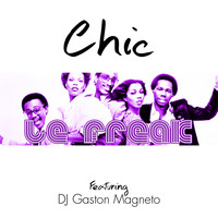 Chic - Le Freak (Feat. DJ Gaston Magneto)