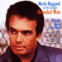 Merle Haggard And The Strangers - Branded Man