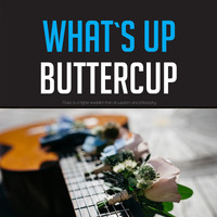 The Champs - What's Up Buttercup
