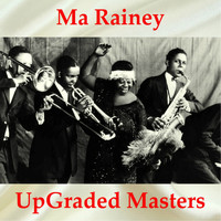 Ma Rainey - Ma Rainey UpGraded Masters (All Tracks Remastered)