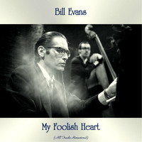 Bill Evans - My Foolish Heart (All Tracks Remastered)