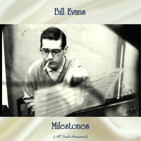 Bill Evans - Milestones (All Tracks Remastered)