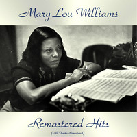 Mary Lou Williams - Remastered Hits (Remastered 2019)