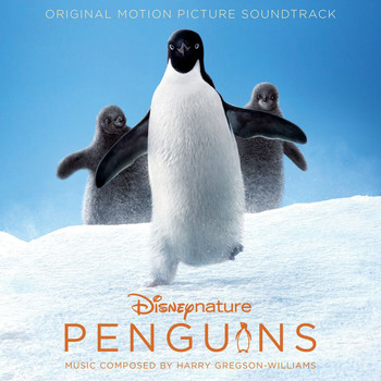 Harry Gregson-Williams - Penguins (Original Motion Picture Soundtrack)