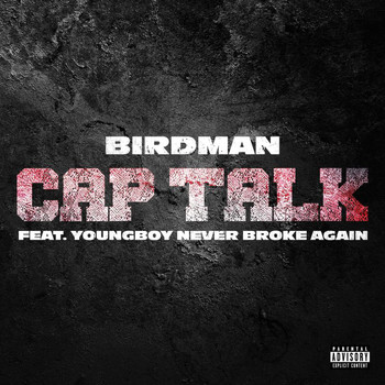 Birdman - Cap Talk (Explicit)