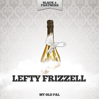 Lefty Frizzell - My Old Pal