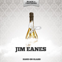 Jim Eanes - Hand On Glass