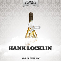 Hank Locklin - Crazy Over You