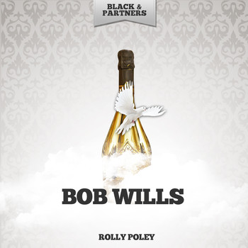 Bob Wills - Rolly Poley