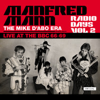 Manfred Mann - Radio Days, Vol. 2:  Manfred Mann Chapter Two (The Mike D'abo Era)