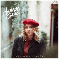 Hannah Grace - The Bed You Made