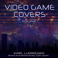 Karl Ludwigsen - Video Game Covers, Vol. 1