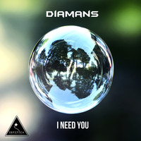 Diamans - I Need You