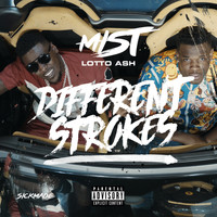 Mist - Different Strokes (feat. Lotto Ash) (Explicit)