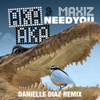 AKA AKA & Maxiz - Need You (Danielle Diaz Remix)