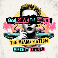 Kryder - God Save The Groove Vol. 2: The Miami Edition (Mixed By Kryder)