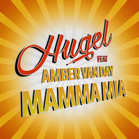 HUGEL - Mamma Mia (feat. Amber Van Day) (Explicit)