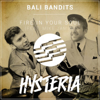 Bali Bandits - Fire In Your Soul (feat. Mike James)