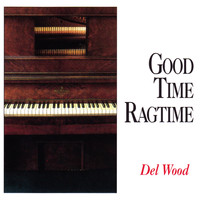 Del Wood - Good Time Ragtime