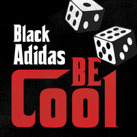 Black Adidas - Be Cool (Explicit)