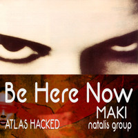 Maki - Be Here Now