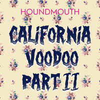 Houndmouth - California Voodoo, Pt. II