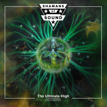 Shamans of Sound - The Ultimate High