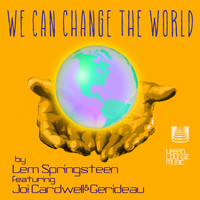 Lem Springsteen - We Can Change the World (feat. Joi Cardwell & Gerideau)