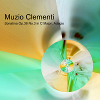 Classical Music Hits - Clementi: Sonatina Op.36 No.3 in C Major, Adagio