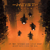 Heist - Iacon LP Pt 2