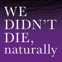 WE DIDN`T DIE,naturally - Purple EP