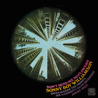 Sonny Boy Williamson II - Don't Send Me No Flowers