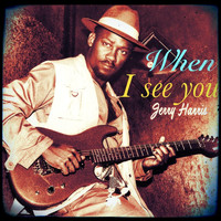 Jerry Harris - When I See You