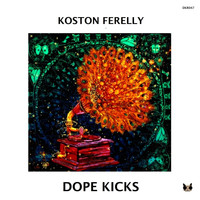 Koston Ferelly - Dope Kicks