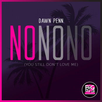 Dawn Penn - No No No (You Still Don't Love Me)