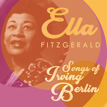 Ella Fitzgerald - Songs of Irving Berlin