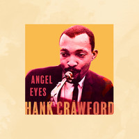 Hank Crawford - Angel Eyes