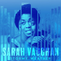 Sarah Vaughan - Stormy Weather