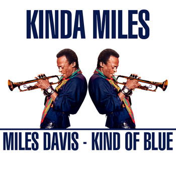 Miles Davis - Kinda Miles - Kind of Blue