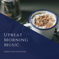 Upbeat Morning Music - Upbeat Instrumental Jazz