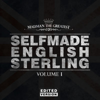 Madman the Greatest - Selfmade English Sterling, Vol. 1 (Edited Version)